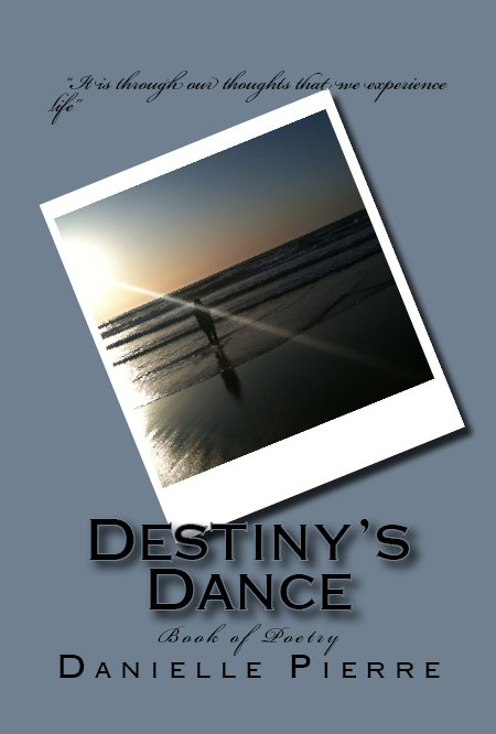 'Destiny's Dance' Book of Poetry by Danielle Pierre