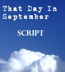 That Day In September script
