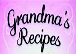 GRANDMAS RECIPES AND CANNING TIPS