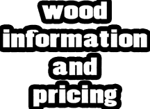WOOD INFORMATION AND PRICING