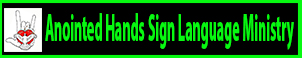 Anointed Hands Sign Language