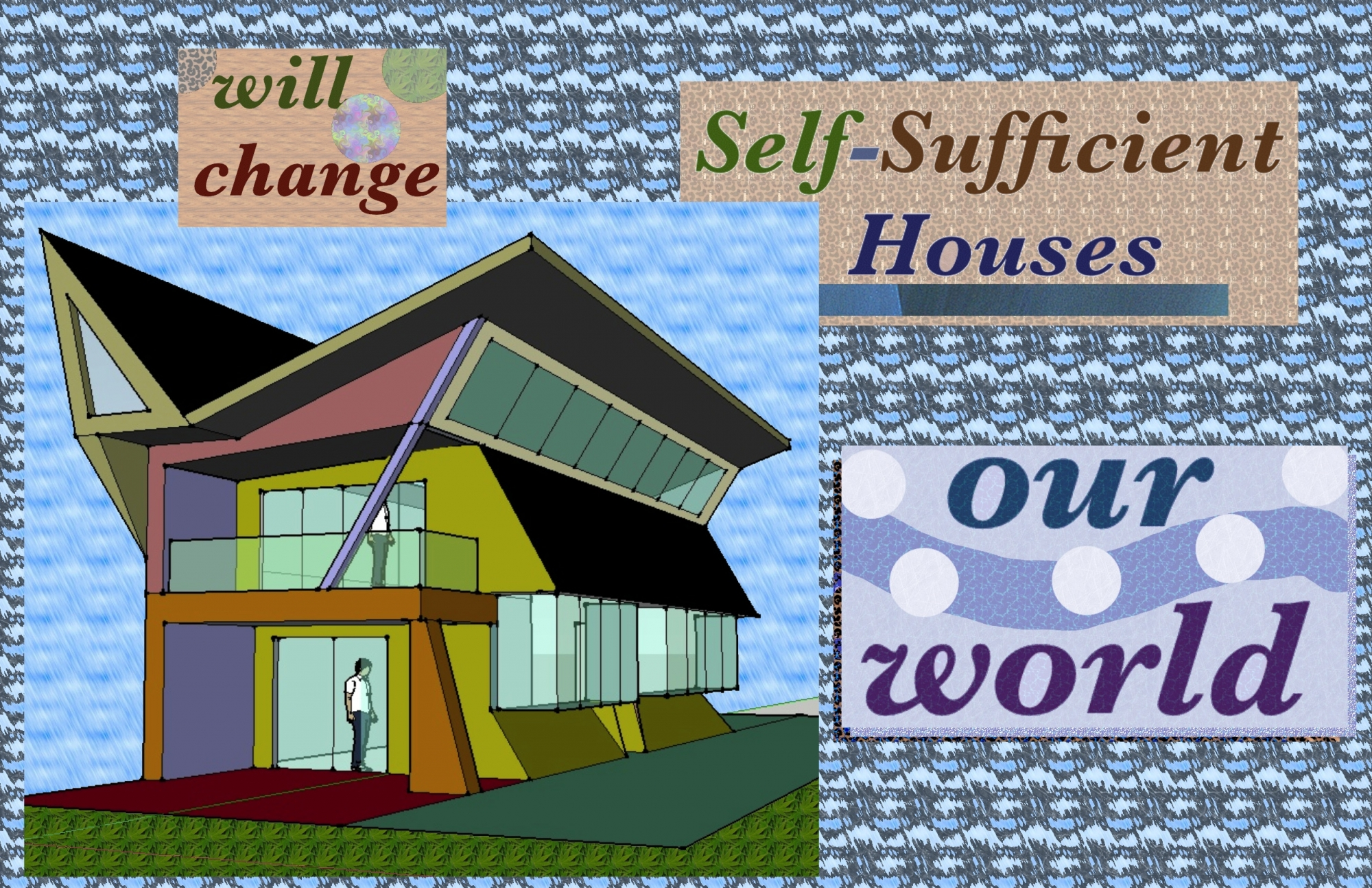 The Self Sustained House 1