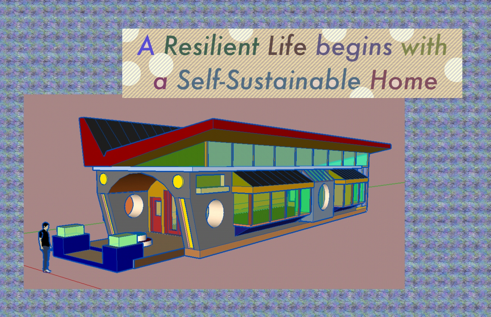 The Self Sustained House 6