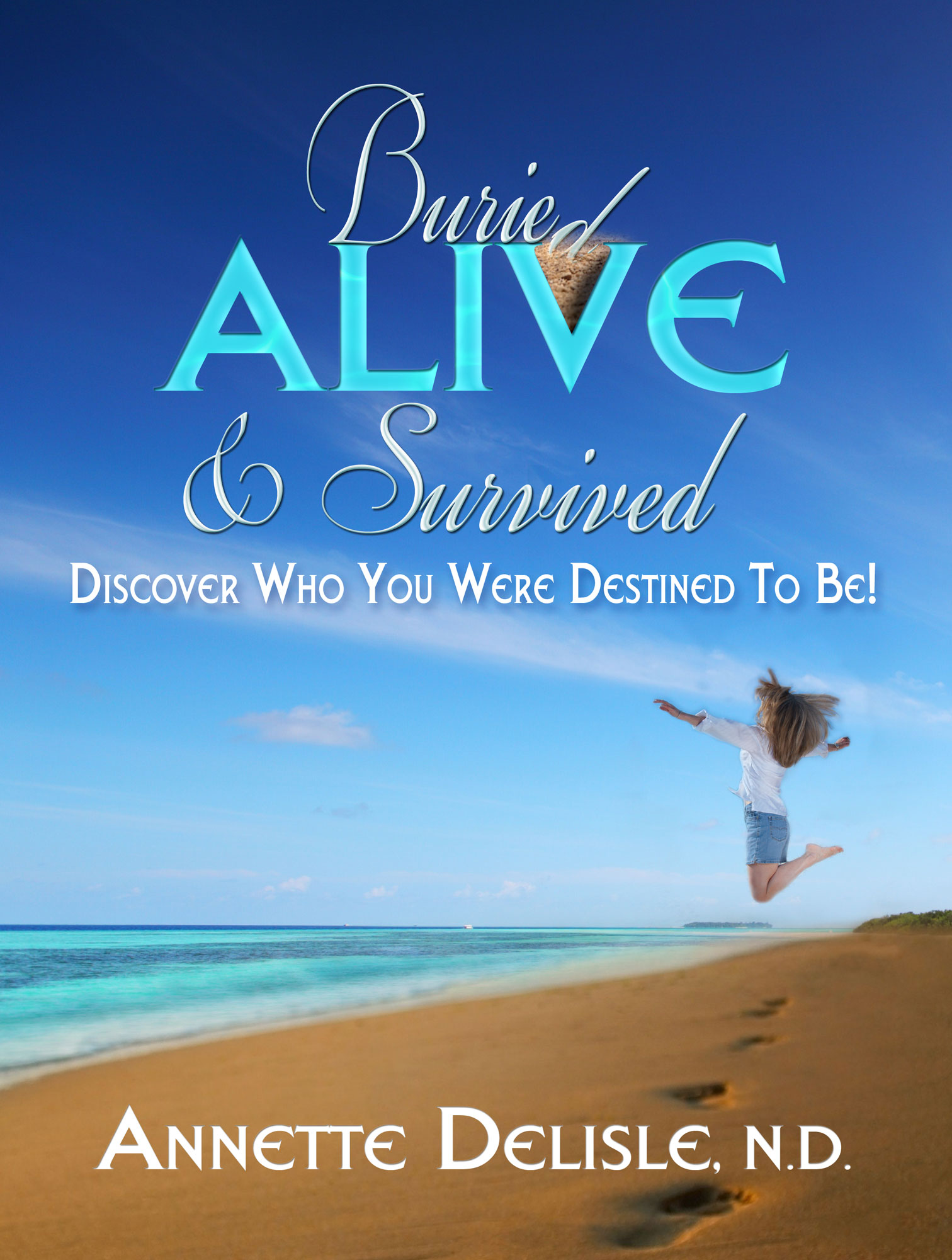 Buried Alive & Survived - Discover Who You Were Destined To Be